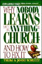 Why Nobody Learns Much of Anything at Church: And How to Fix It, Schultz, Joani,