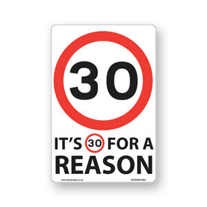 30 Mph Speed Signs 'For A Reason!' [9 X Pack] - A4 Vinyl Stickers, White Back...
