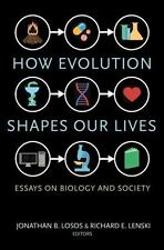 How Evolution Shapes Our Lives : Essays on Biology and Society (2016, Paperback)