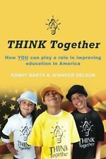 THINK Together: How YOU can play a role in improving education in America by Ran