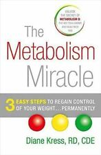 The Metabolism Miracle: 3 Easy Steps to Regain Control of Your Weight . . .