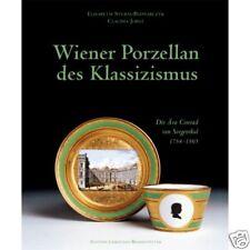 Fachbuch Wiener Porzellan des Klassizismus Conrad von Sorgenthal 1784-1805 NEU