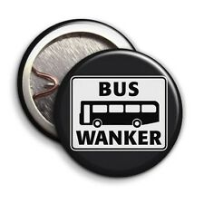 Bus Wanker - Button Badge - 25mm 1 inch - Inbetweeners Parody