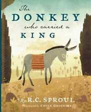 The Donkey Who Carried a King by R C Sproul: New