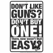 Don't Like Guns / Don'T Buy One . 8x12 metal sign