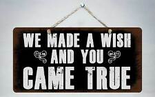 """753HS We Made A Wish And You Came True 5""""x10"""" Aluminum Hanging Novelty Sign"""