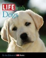 LIFE with Dogs [Life [Life Books]] [ The Editors of LIFE Books ] Used -