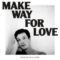 MARLON WILLIAMS - MAKE WAY FOR LOVE   CD NEU