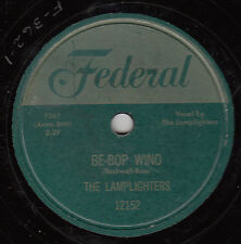 LAMPLIGHTERS - Federal 12152 (gold top) - Be-Bop Wino / Give Me - '53 DOO-WOP 78
