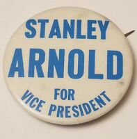 Vintage Political Pin Stanley Arnold For Vice President Pinback Button