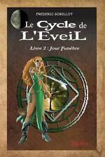 Le Cycle de L'Eveil: Le Cycle de l'Eveil, Livre 2 : Jour Funèbre by édéric...