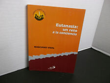 Eutanasia: un reto al la conciencia por MARCIANO VIDAL PARA DEBATE MORAL NEW!