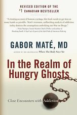 In the Realm of Hungry Ghosts by Gabor Mate M.D. (2010, Paperback)