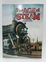 The Age of Steam : A Classic Album of American Railroading by Lucius Beebe