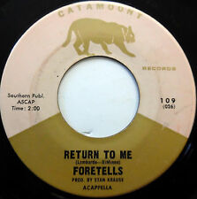 The FORETELLS 45 Return To Me / Exodus CATAMOUNT label DOO WOP e5675