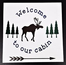 Welcome to our cabin Moose Trees Arrow Ceramic Tile USA Wall Decor