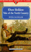 (Good)-Eben Holden: A Tale of the North Country (Wordsworth American Classics) (