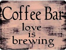 """COFFEE BAR LOVE IS BREWING 9"""" x 12"""" Sign"""