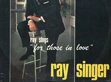 LP 2075  RAY SINGER    RAY SINGS   FOR THOSE IN LOVE