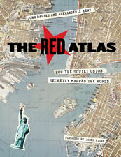 THE RED ATLAS: How the Soviet Union Secretly Mapped the World,  J.Davies, A.Kent
