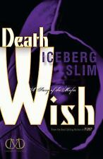 Death Wish : A Story of the Mafia by Iceberg Slim (2013, Paperback)