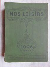 043 - Revues Nos Loisirs 1906 - Tome 1 - livre de 27 numéros - Rare