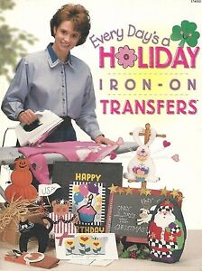 Every Day's a Holiday Iron-On Transfers With Companion Craft Project Booklet