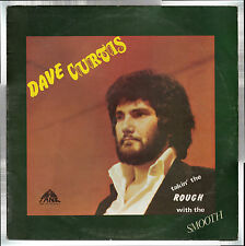 DAVE CURTIS - TAKIN' THE ROUGH WITH THE SMOOTH - LP Tank Records BSS306 Sheriff