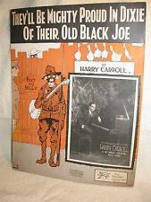 """""""They'll Be Mighty Proud In Dixie Of Thier OLD BLACK nJOE"""", (Black Americana)"""