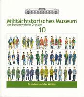 Militärhistorisches Museum der Bundeswehr Dresden Band 10 Dresden u. das Militär