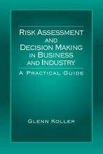 Risk Assessment and Decision Making in Business and Industry: A Practical Guide