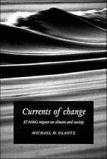 CURRENTS OF CHANGE: EL NINO'S IMPACT ON CLIMATE AND SOCIETY. , Glantz, Michael H