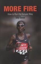 More Fire: How to Run the Kenyan Way: By Tanser, Toby