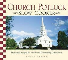 Church Potluck Slow Cooker: Homestyle Recipes for Family and Community