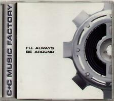 C&C MUSIC FACTORY I'Ll Always Be Around  CD 6 Tracks, Radio Mix/Jeep Mix/Outta D
