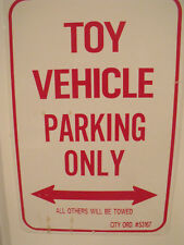 TOY VEHICLE PARKING ONLY METAL SIGN, 12