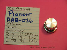 PIONEER AAB-026 VOLUME MODE SELECTOR KNOB QX-8000A QX-4000 QUAD STEREO RECEIVER