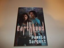 Earthseed The Seed Trilogy #1 by Pamela Sargent SC new