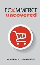 Ecommerce Uncovered - How to Start and Grow Your Ecommerce Empire by Nathan...