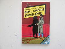 SOPHIE CLAVELOUX BEN...GNOIRE SANGLANTE EO1981 BE/TBE EDITION ORIGINALE