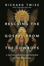 Rescuing the Gospel from the Cowboys: A Native American Expression of the Jesus