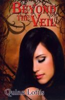 Beyond the Veil, Paperback by Loftis, Quinn, Brand New, Free shipping in the US