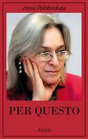 Per questo. Alle radici di una morte annunciata -Politkovskja -Nuovo in offerta!