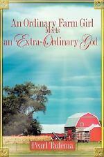An Ordinary Farm Girl Meets an Extra-Ordinary God (Paperback or Softback)