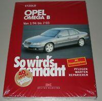 Reparaturanleitung Opel Omega B + V6 Benzin + Diesel 1994 - Juli 2003 Buch NEU!