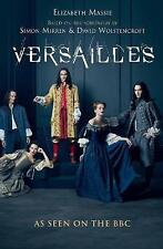 Versailles: The shockingly sexy novel of the hit TV show, Massie, Elizabeth, New