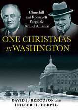 One Christmas in Washington: Churchill and Roosevelt Forge the Grand Alliance, D