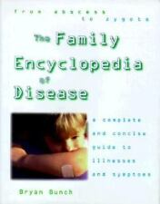 The Family Encyclopedia of Disease: A Complete Guide to Symptoms and-ExLibrary