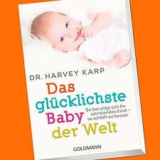 Dr. Harvey Karp | Das glücklichste Baby der Welt | So beruhigt sich Ihr Ki(Buch)