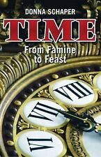 Time : From Famine to Feast (2016, Paperback)